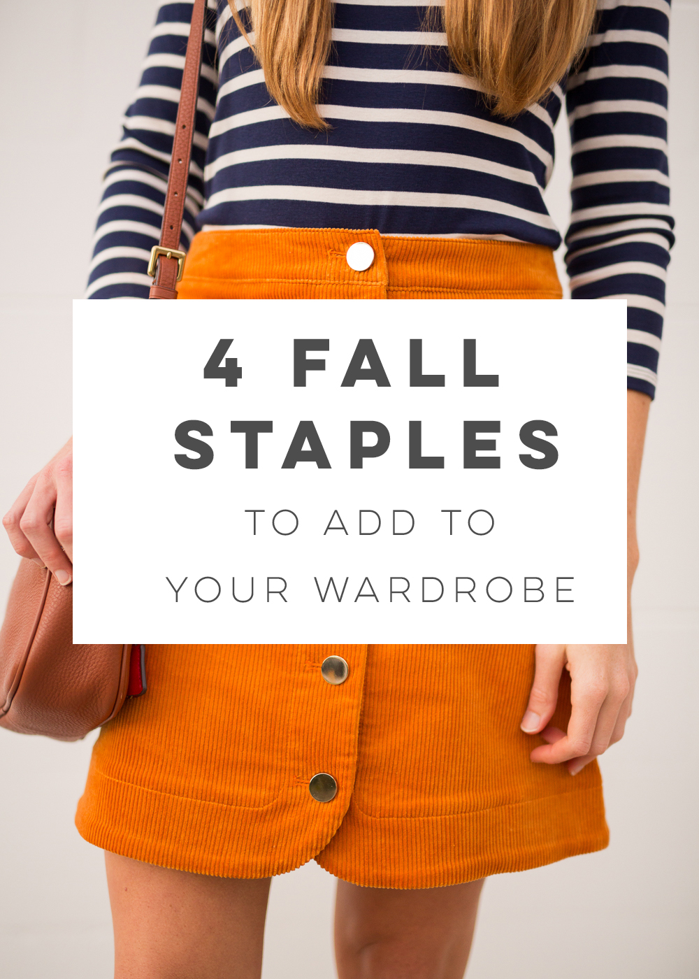 4 Must Have Fall Wardrobe Staples, Striped Top, Button Up Corduroy Skirt, Leather Boots and a Crossbody Leather Bag | Sunshine Style