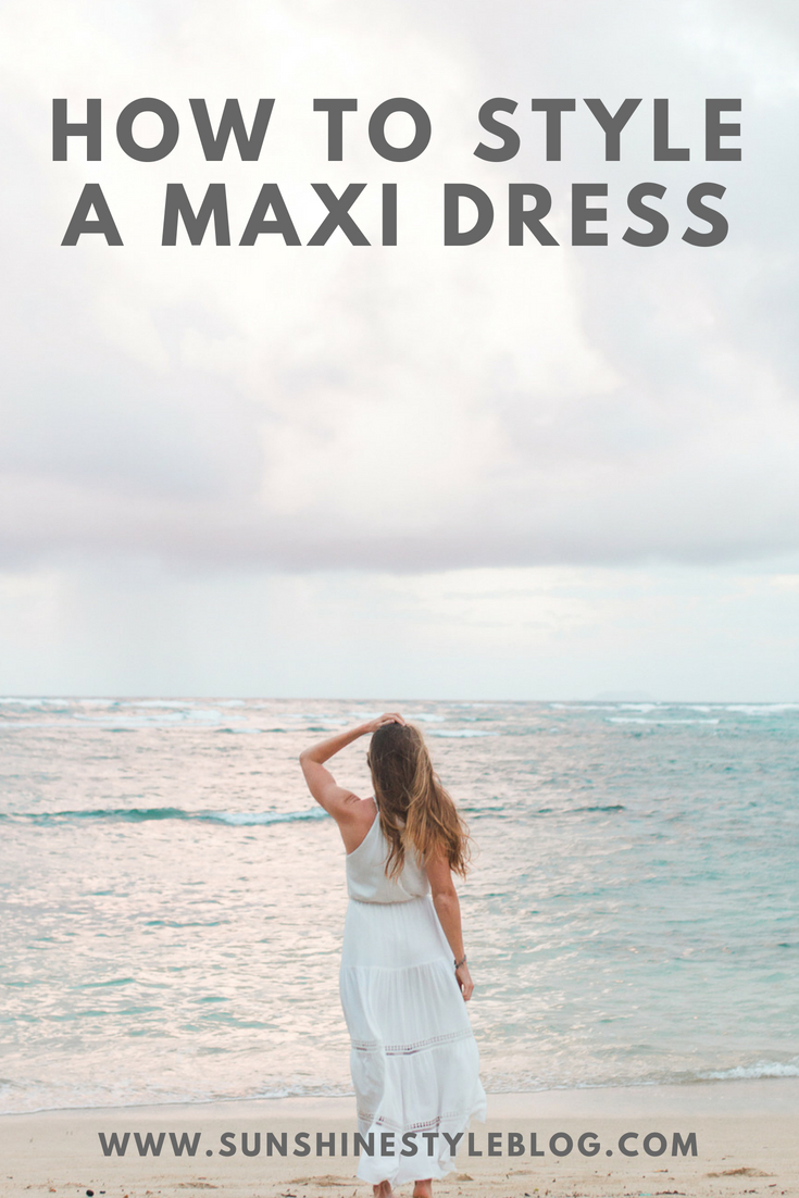 How to Style a Maxi Dress | Sunshine Style